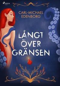 bokomslag Långt över gränsen : erotiska historier om begär och skräck