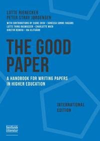 bokomslag The Good Paper International Edition: A Handbook for Writing Papers in Higher Education