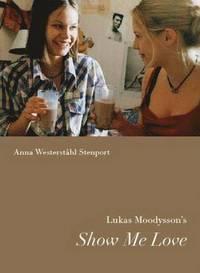 bokomslag Lukas Moodysson's Show Me Love