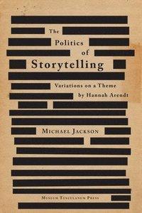 bokomslag The Politics of Storytelling