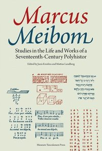 bokomslag Marcus Meibom: Studies in the Life and Works of a Seventeenth-Century Polyhistor