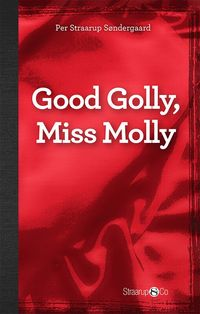 bokomslag Good Golly, Miss Molly