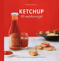 bokomslag Den lilla boken om Ketchup