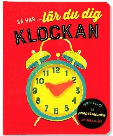 bokomslag Så här lär du dig klockan