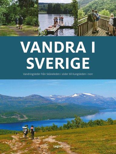 bokomslag Vandra i Sverige : vandringsleder från Skåneleden i söder till Kungsleden i norr