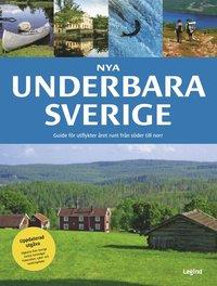 bokomslag Nya Underbara Sverige : guide för utflykter året runt från söder till norr