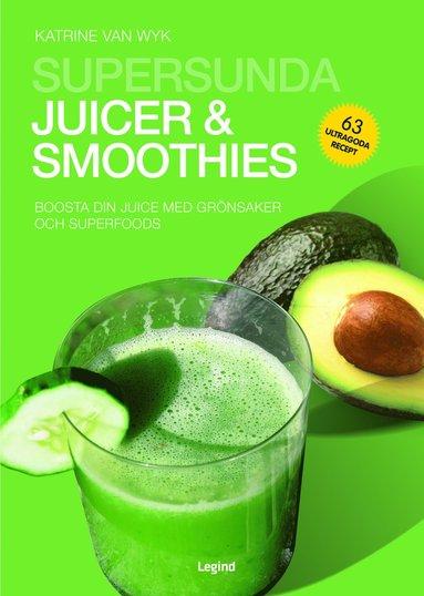 bokomslag Supersunda juicer & smoothies : boosta din juice med grönsaker och superfoods