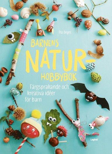 bokomslag Barnens naturhobbybok : färgsprakande och kreativa idéer för barn