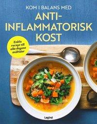 bokomslag Kom i balans med antiinflammatorisk kost : enkla recept till alla dagens måltider