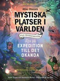 bokomslag Mystiska platser i världen : atlas obscura