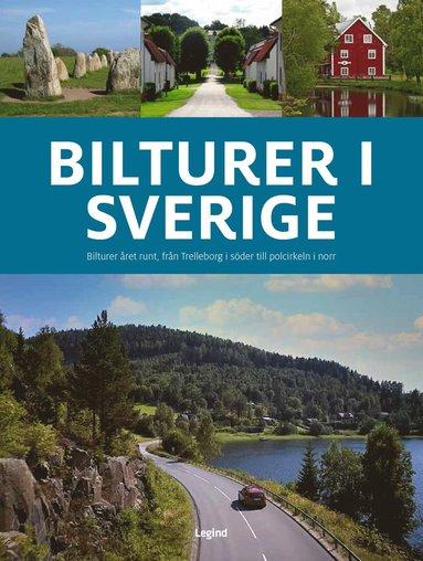 bokomslag Bilturer i Sverige : bilturer året runt från Trelleborg i söder till polcirkeln i norr