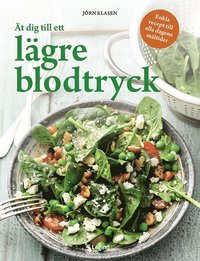 bokomslag Ät dig till ett lägre blodtryck : Ett komplett program för sunda blodkärl