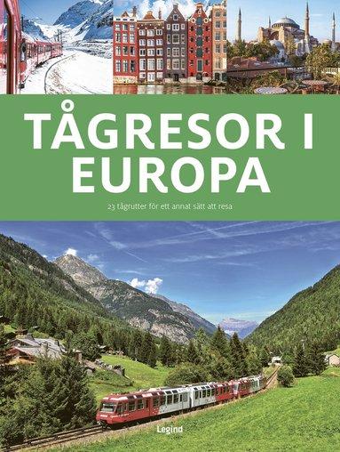 bokomslag Tågresor i Europa : 23 tågrutter för ett annat sätt att resa