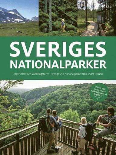 bokomslag Sveriges nationalparker : Upplevelser och vandringsturer i Sveriges 30 nationalparker från söder till norr
