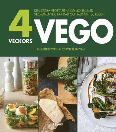 bokomslag 4 veckors vego : den stora vegetariska kokboken med veckomenyer, bra råd och mer än 100 recept