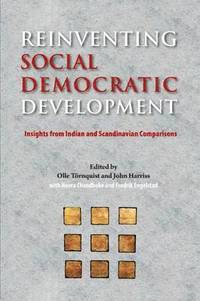bokomslag Reinventing Social Democratic Development: Insights from Indian and Scandinavian Comparisons