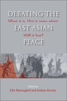 bokomslag Debating the East Asian Peace