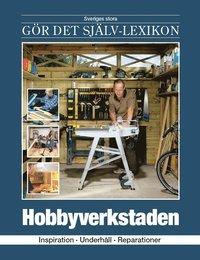 bokomslag Hobbyverkstaden : inspiration, underhåll, reparationer
