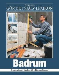 bokomslag Badrum : inspiration, underhåll, reparationer