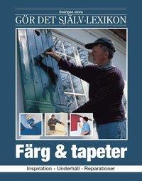 bokomslag Färg & tapeter : inspiration, underhåll, reparationer
