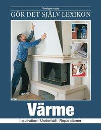 bokomslag Värme : inspiration, underhåll, reparationer