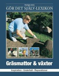 bokomslag Gräsmattor & växter : inspiration, underhåll, reparationer