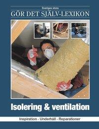 bokomslag Isolering & ventilation : inspiration, underhåll, reparationer