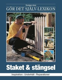 bokomslag Staket & stängsel : inspiration, underhåll, reparationer