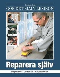 bokomslag Reparera själv : inspiration, underhåll, reparationer