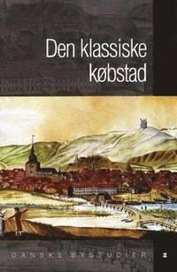 bokomslag Den klassiske Købstad