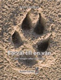 bokomslag Farväl till en vän : om sorgen efter en hund