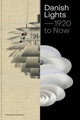 bokomslag Danish Lamps 1920-2019: 100 Stories about Danish Lamp Design