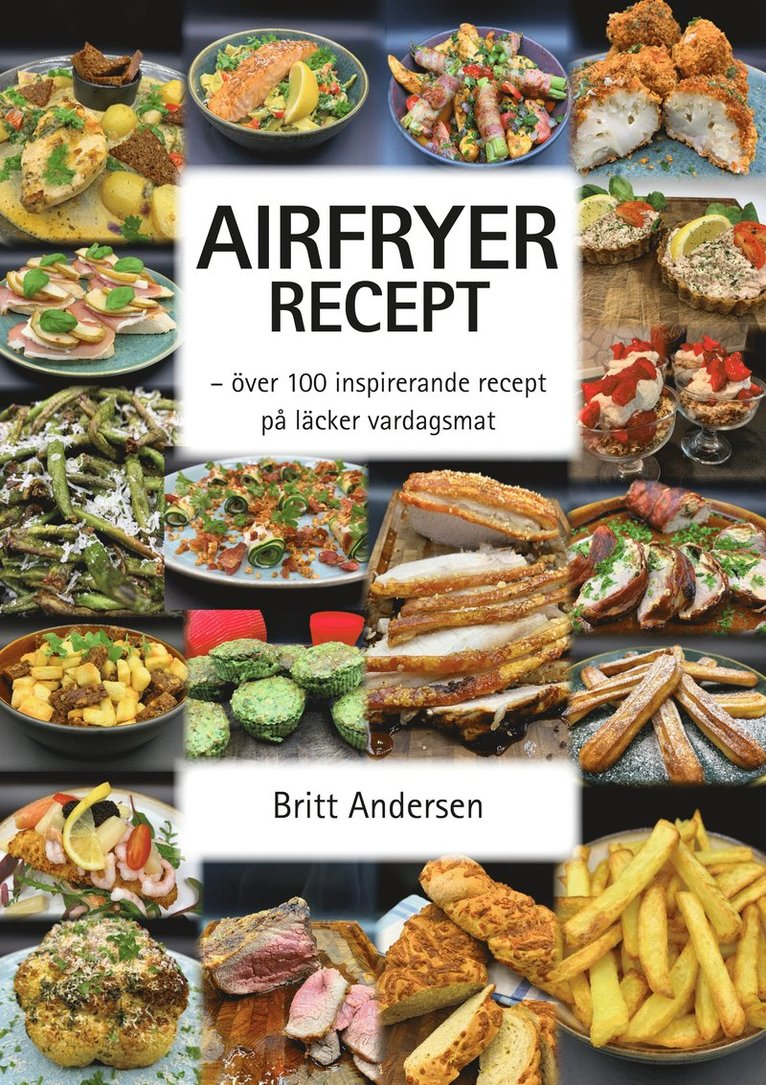 Airfryer recept : över 100 inspirerande recept på läcker vardagsmat 1