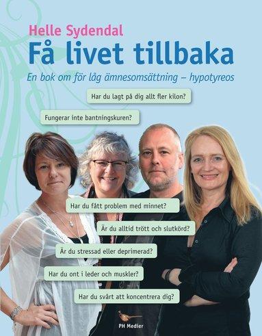 bokomslag Få livet tillbaka : en bok om för låg ämnesomsättning - hypotyreos