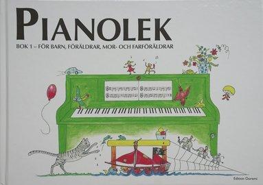 bokomslag Pianolek : för barn, föräldrar, mor- och farföräldrar. Bok 1