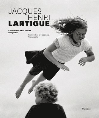 bokomslag Jacques Henri Lartigue: The Invention of Happiness