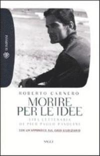 bokomslag Morire per le idee Vita letteraria di Pier Paolo Pasolini