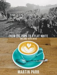 bokomslag Martin Parr: From the Pope to a Flat White
