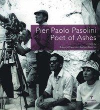bokomslag Pier Paolo Pasolini, Poet of Ashes