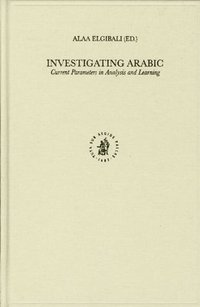 bokomslag Investigating Arabic: Current Parameters in Analysis and Learning