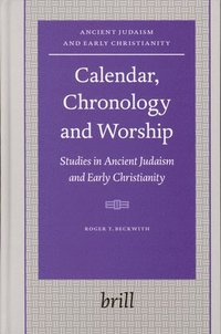 bokomslag Calendar, Chronology and Worship: Studies in Ancient Judaism and Early Christianity