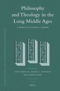 bokomslag Philosophy and Theology in the Long Middle Ages: A Tribute to Stephen F. Brown