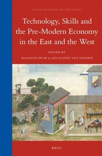 bokomslag Technology, Skills and the Pre-Modern Economy in the East and the West