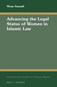 bokomslag Advancing the Legal Status of Women in Islamic Law