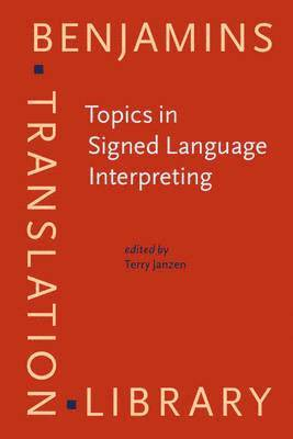 bokomslag Topics in Signed Language Interpreting: Theory and practice
