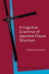 bokomslag Cognitive grammar of japanese clause structure