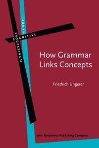 bokomslag How Grammar Links Concepts