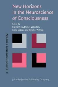 bokomslag New Horizons in the Neuroscience of Consciousness