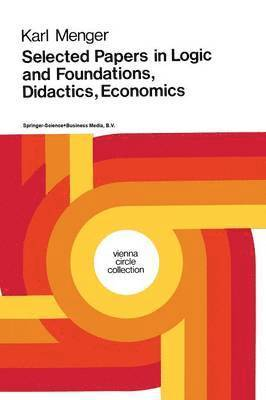 bokomslag Selected Papers in Logic and Foundations, Didactics, Economics