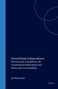 bokomslag Central Bank Independence: The Economic Foundations, the Constitutional Implications and Democratic Accountability